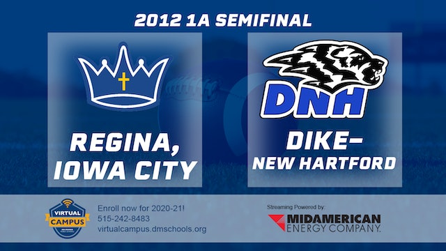 2012 Football 1A Semifinal - Regina, Iowa City vs. Dike-New Hartford