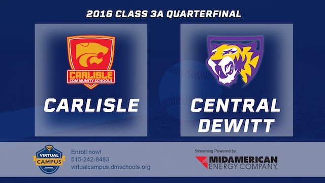 2016 Baseball 3A Quarterfinal - Carlisle vs Central DeWitt