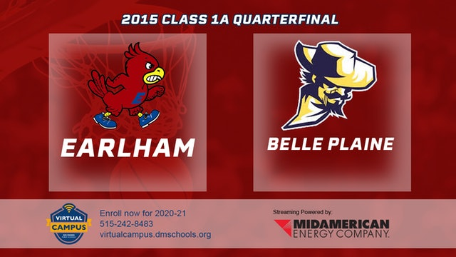 2015 Basketball Class 1A Quarterfinal Earlham vs. Belle Plaine