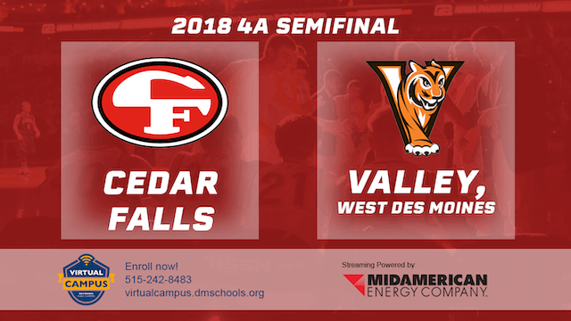 2018 Basketball 4A Semifinal (Cedar Falls vs. Valley, West Des Moines)