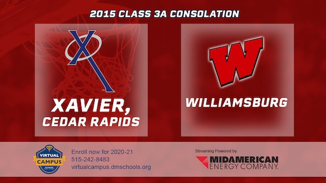 2015 Basketball Class 3A Consolation Xavier, Cedar Rapids vs. Williamsburg