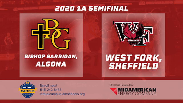 2020 Basketball 1A Semifinal - Bishop Garrigan vs. West Fork 3:45 pm