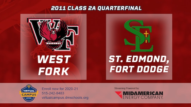 2011 Basketball 2A Quarterfinal - West Fork vs. St. Edmond, Fort Dodge