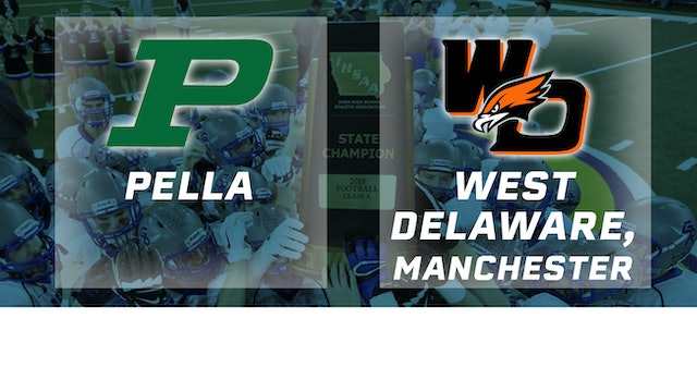 2015 Football Class 3A Semifinal - Pella vs. West Delaware, Manchester
