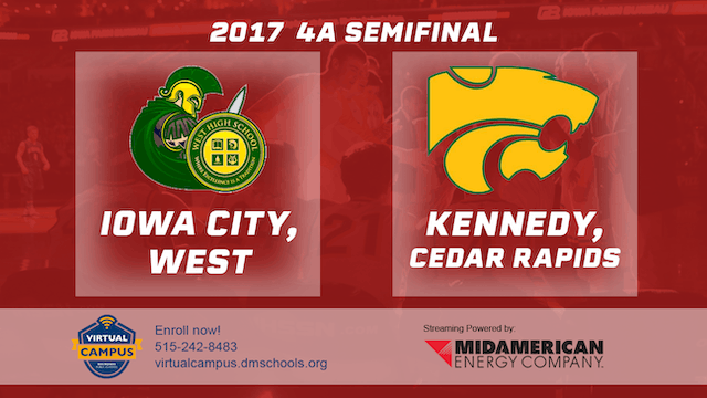 2017 Basketball 4A Semifinal (Iowa City, West vs. Cedar Rapids, Kennedy)