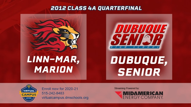 2012 Basketball 4A Quarterfinal - Linn-Mar, Marion vs. Dubuque, Senior