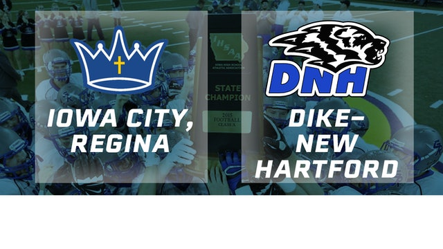 2015 Football Class 1A Semifinal - Regina, Iowa City vs. Dike-New Hartford