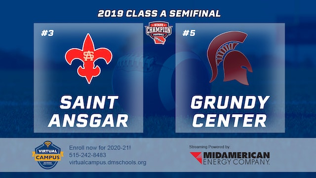 2019 Football A Semifinal - #3 Saint Ansgar vs. #5 Grundy Center