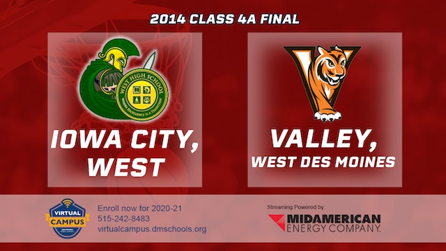 2014 Basketball 4A Final - Iowa City, West vs. Valley, West Des Moines