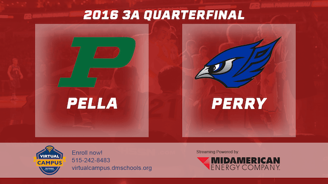 2016 Basketball 3A Quarterfinal Pella vs. Perry