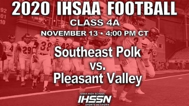 2020 IHSAA FB SemiFinal - 4A - Southeast Polk vs. Pleasant Valley