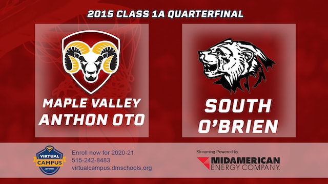 2015 Basketball 1A Quarterfinal Maple Valley-Anthon-Oto vs South O'Brien