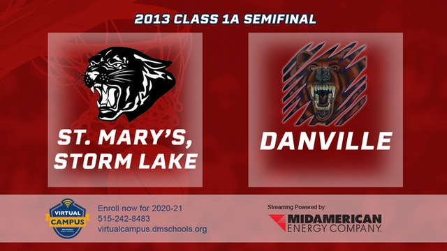 2013 Basketball 1A Semifinal - St. Mary's, Storm Lake vs. Danville