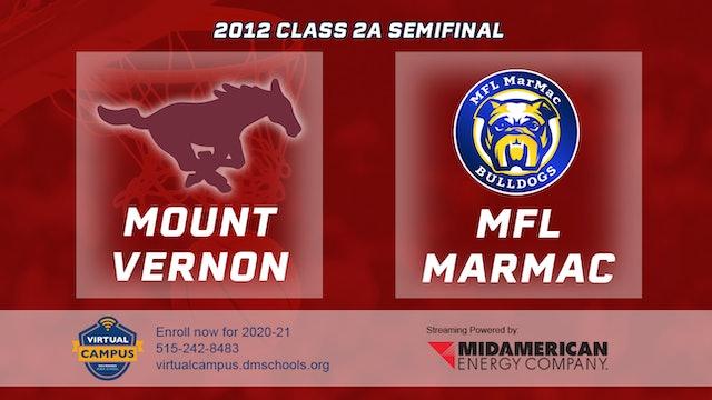 2012 Basketball 2A Semifinal - Mount Vernon vs. MFL MarMac