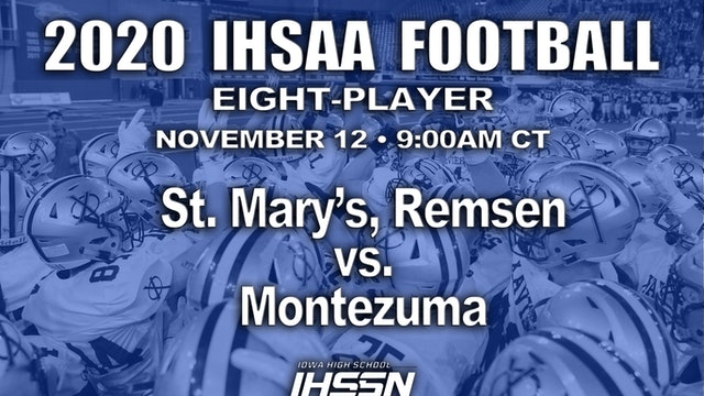 2020 IHSAA FB Semi Final - 8 Player - St. Mary's, Remsen vs. Montezuma