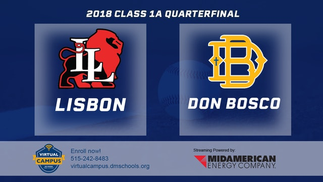 2018 Baseball 1A Quarterfinal - Lisbon vs. Don Bosco, Gilbertville