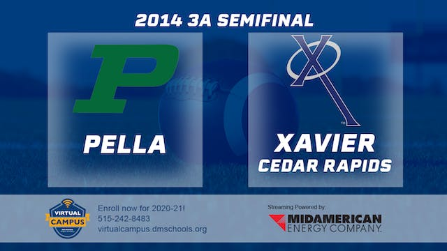 2014 Football 3A Semifinal Pella vs X...