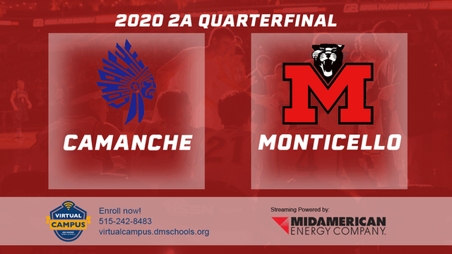 2020 Basketball 2A Quarterfinal - Camanche vs. Monticello 9:30 am