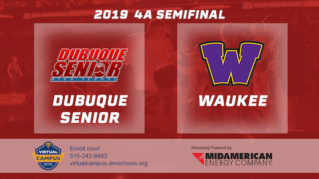 2019 Basketball 4A Semifinal - Dubuque Senior vs. Waukee