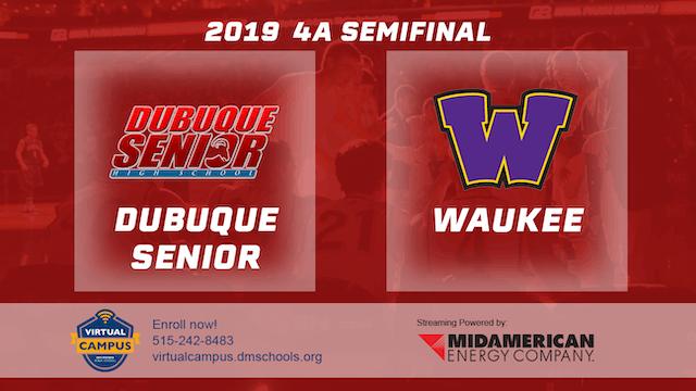 2019 Basketball 4A Semifinal - Dubuqu...
