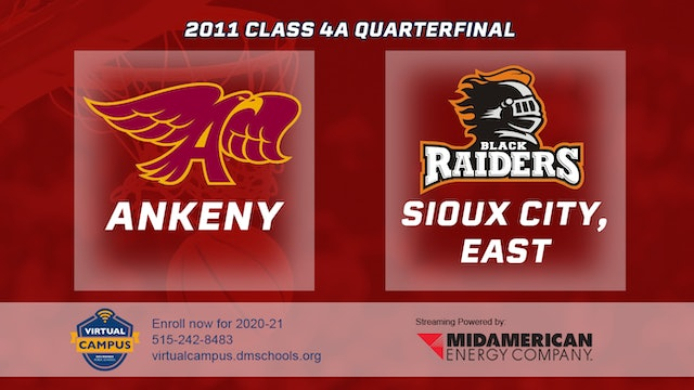 2011 Basketball 4A Quarterfinal - Ankeny vs. Sioux City, East