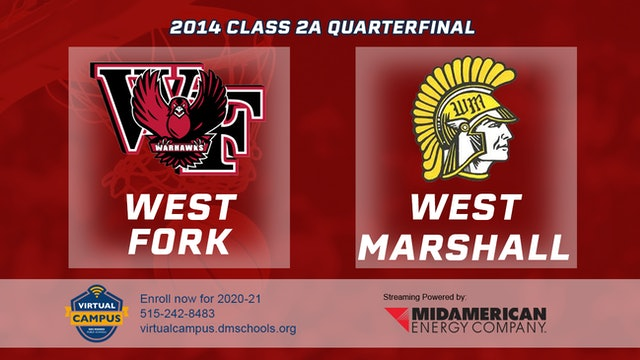 2014 Basketball 2A Quarterfinal - West Fork vs. West Marshall