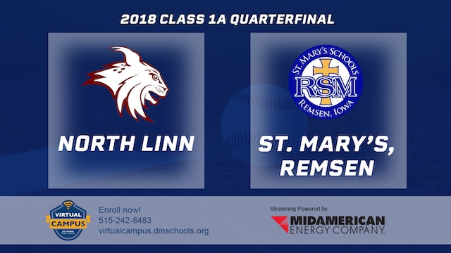 2018 Baseball 1A Quarterfinal - North Linn, Troy Mills vs. St. Mary's, Remsen
