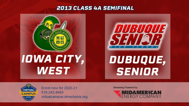 2013 Basketball 4A Semifinal - Iowa City, West vs. Dubuque, Senior