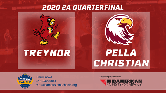 2020 Basketball 2A Quarterfinal - Treynor vs. Pella Christian 6:30 pm