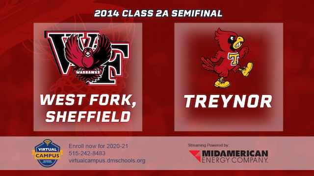 2014 Basketball 2A Semifinal - West Fork, Sheffield vs. Treynor