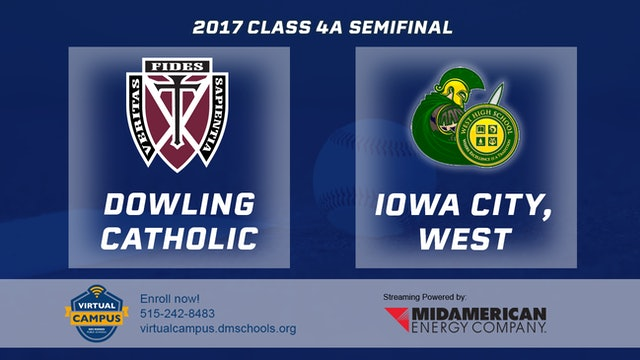2017 Baseball 4A Semifinal - Dowling Catholic, WDM vs. Iowa City, West