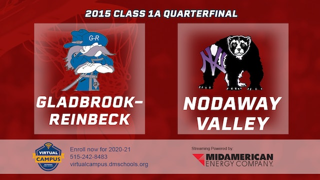 2015 Basketball Class 1A Quarterfinal Gladbrook-Reinbeck vs. Nodaway Valley