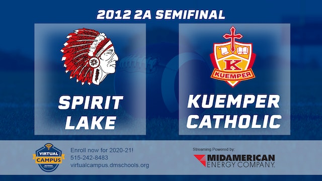 2012 Football 2A Semifinal - Spirit Lake vs. Kuemper Catholic, Carroll