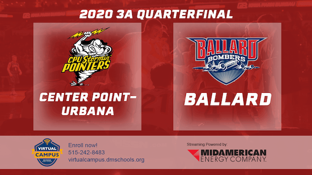 2020 Basketball 3A Quarterfinal - Center Point-Urbana vs. Ballard 1:00 pm