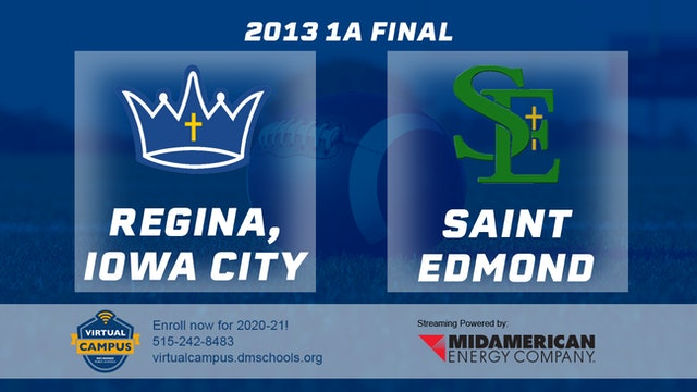 2013 Football 1A Final - Regina, Iowa City vs. St. Edmond, Fort Dodge