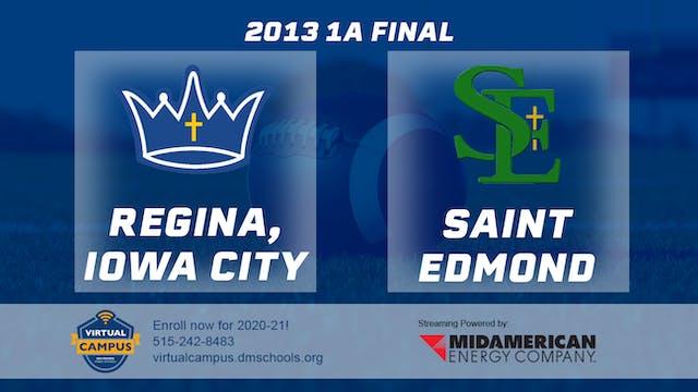 2013 Football 1A Final - Regina, Iowa...