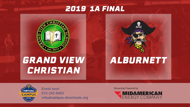 2019 Basketball 1A Final - Grand View Christian vs. Alburnett