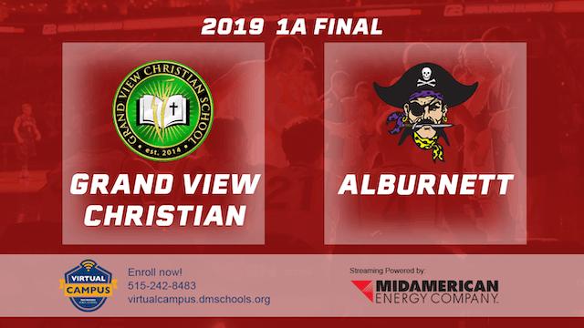2019 Basketball 1A Final - Grand View...