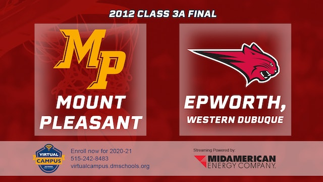 2012 Basketball 3A Championship - Mount Pleasant vs. Western Dubuque, Epworth