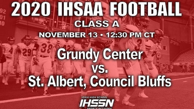 2020 IHSAA FB SemiFinal - Class A - Grundy Center vs. St. Albert, Council Bluffs