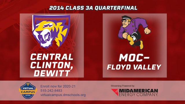 2014 Basketball 3A Quarterfinal - Central Clinton, DeWitt vs. MOC-Floyd Valley