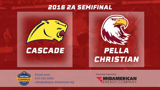 2016 Basketball 2A Semifinal Cascade vs. Pella Christian