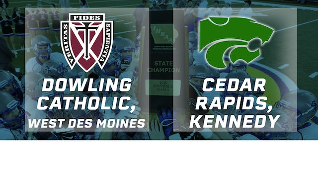 2015 Football 4A Championship - Dowling Catholic vs. Cedar Rapids Kennedy