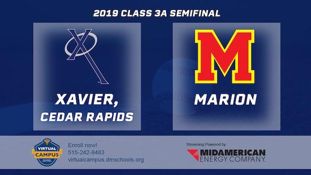 2019 Baseball 3A Semifinal - Xavier, Cedar Rapids vs. Marion