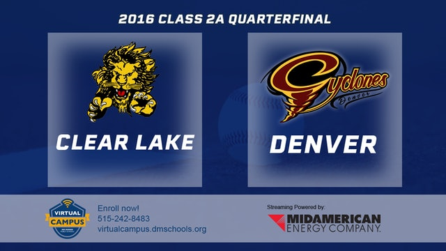 2016 Baseball 2A Quarterfinal - Clear Lake vs. Denver