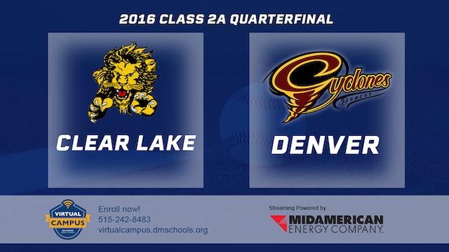 2016 2A Baseball Quarter Finals: Clear Lake vs. Denver