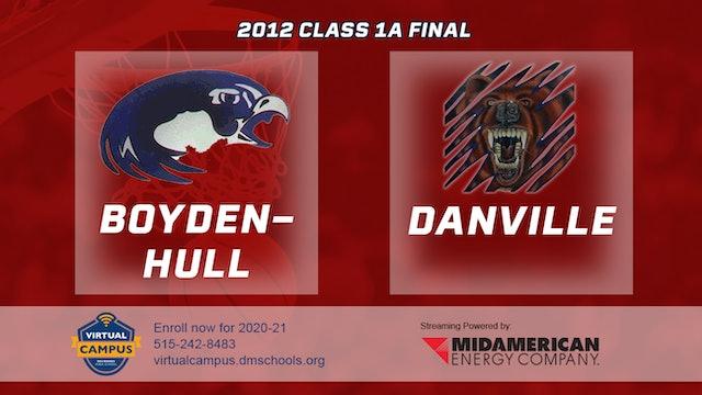 2012 Basketball 1A Championship - Boyden-Hull vs. Danville