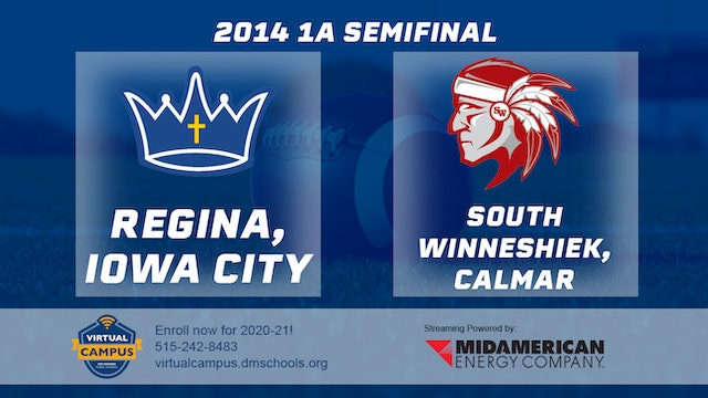 2014 Football 1A Semifinal - Regina, Iowa City vs. South Winneshiek, Calmar