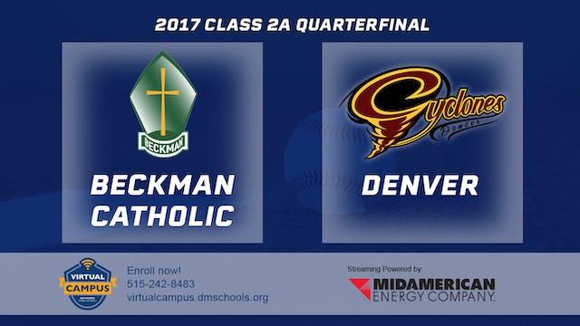 2017 Baseball 2A Quarterfinal - Beckm...