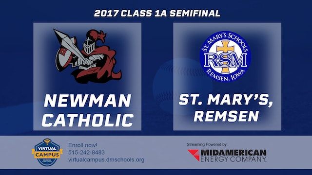 2017 Baseball 1A Semifinal - Newman Catholic, Mason City vs. St. Mary's, Remsen